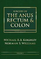 Surgery of the anus, rectum & colon