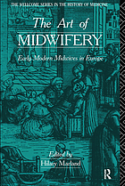 The Art of midwifery : early modern midwives in Europe