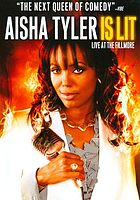 Aisha Tyler is lit : live at the Fillmore