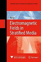 Electromagnetic Fields in Stratified Media