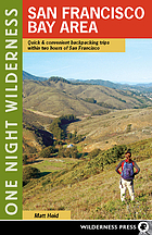 One night wilderness : San Francisco Bay area : quick & convenient backpacking trips within two hours of San Francisco