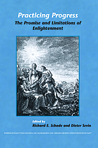 Practicing progress : the promise and limitations of enlightenment ; Festschrift for John A. McCarthy