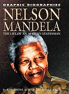 Nelson Mandela : the life of an African statesman
