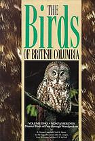 The birds of British Columbia. Volume 2, Nonpasserines : diurnal birds of prey through woodpeckers