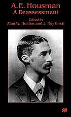 A.E. Housman : a reassessment