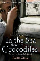 In the sea there are crocodiles : the story of Enaiatollah Akbari