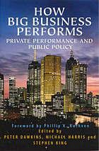 How big business performs : private performance and public policy : analysing the profits of Australia's largest enterprises drawing on the unique data of Ibis business information