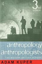 Anthropology and anthropologists : the modern British school