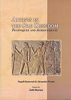 Artists of the Old Kingdom : techniques and achievements