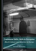 Continental shifts, shifts in perception : black cultures and identities in Europe
