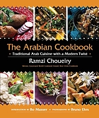 The Arabian cookbook : traditional Arab cuisine with a modern twist