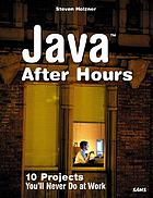 Java after hours : 10 projects you'll never do at work