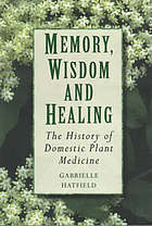 Memory, wisdom, and healing : the history of domestic plant medicine