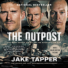 The outpost : an untold story of American valor