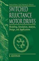 Switched reluctance motor drives : modeling, simulation, analysis, design, and applications