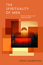 The spirituality of men : sixteen Christians write about their faith