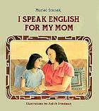 I speak English for my mom