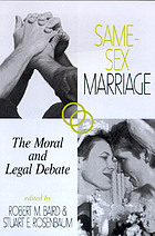 Same-sex marriage : the moral and legal debate