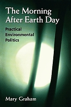 The morning after earth day : practical environmental politics