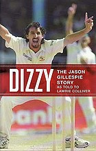 Dizzy : the Jason Gillespie story as told to Lawrie Colliver