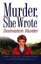 Destination murder : a murder, she wrote mystery : a novel