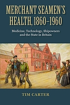 Merchant seamen's health : 1860-1960 : medicine, technology, shipowners and the state in britain