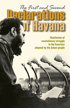 The first and second declarations of Havana : manifestos of revolutionary struggle in the Americas adopted by the Cuban people
