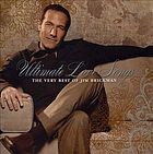 Ultimate love songs : the very best of Jim Brickman.