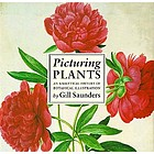 Picturing plants : an analytical history of botanical illustration