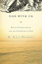 God with us : divine condescension and the attributes of God
