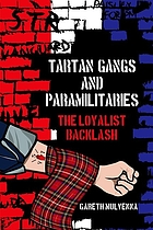 Tartan gangs and paramilitaries : the loyalist backlash