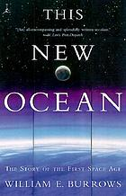 This new ocean : a history of the first space age.
