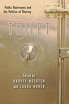 Toilet : public restrooms and the politics of sharing