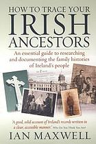 How To Trace Your Irish Ancestors 2e.