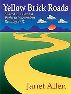 Yellow brick roads : shared and guided paths to independent reading 4-12