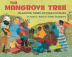 The mangrove tree : planting trees to feed families
