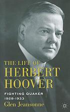 The life of Herbert Hoover. 5, Fighting quaker : 1928 - 1933