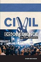 Civil disobedience : the Israeli experience
