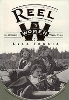 Reel women : the world of women who fish