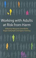 Working with adults at risk from harm