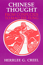 Chinese thought, from Confucius to Mao Tsê-tung.