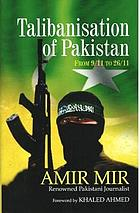 Talibanisation of Pakistan : from 9/11 to 26/11