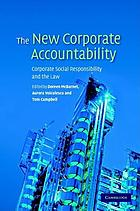The new corporate accountability : corporate social responsibility and the law
