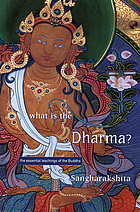 What is the Dharma? : the essential teachings of the Buddha