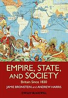 Empire, state and society : Britain since 1830