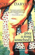 Play a song somebody : new and selected stories