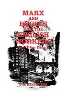 Marx and Engels and the English workers : and other essays