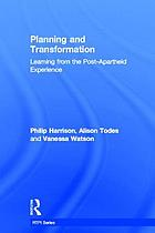 Planning and transformation : learning from the post-apartheid experience