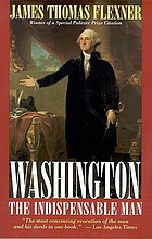 Washington : the indispensable man
