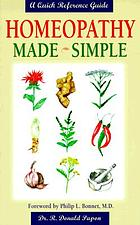 Homeopathy made simple : a quick reference guide